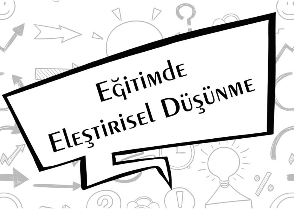 Eğitimde Eleştirel Düşünme Becerilerini Kazandırabilme | İyi Ders...